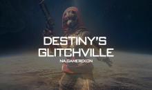 Destiny's Glitchville