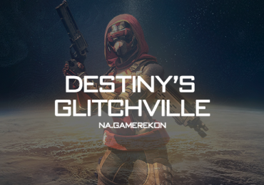 DESTINY GLITCH VILLE GAMEREKON
